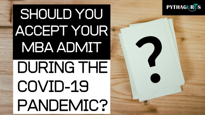Should you accept your MBA Admit during COVID-19 pandemic? Study Abroad during COVID